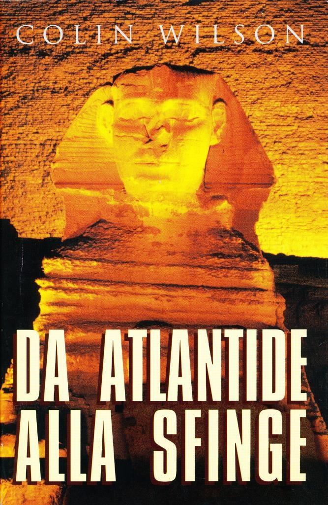 Da Atlantide alla Sfinge: ipotesi per una nuova storia dell'umanità