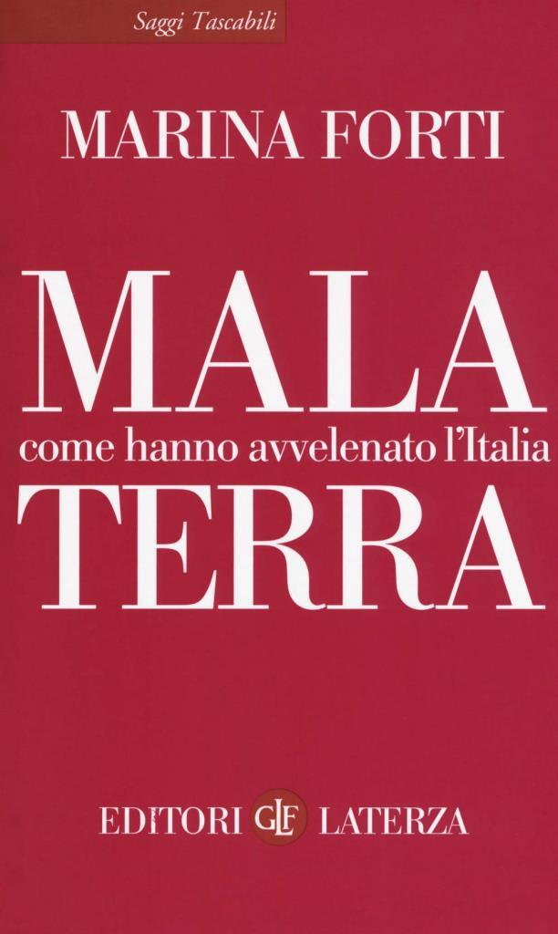 """""""Malaterra. Come hanno avvelenato l'Italia"""", il libro di Marina Forti"""