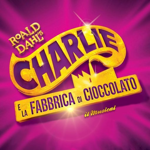 Charlie e la Fabbrica di Cioccolato. Il Musical