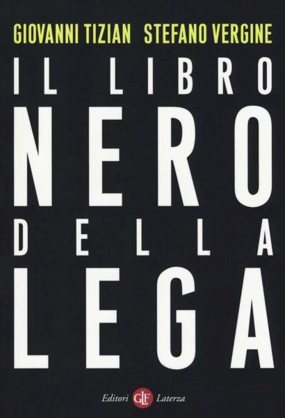Il libro nero della Lega: le trame finanziarie e politiche del partito di Salvini