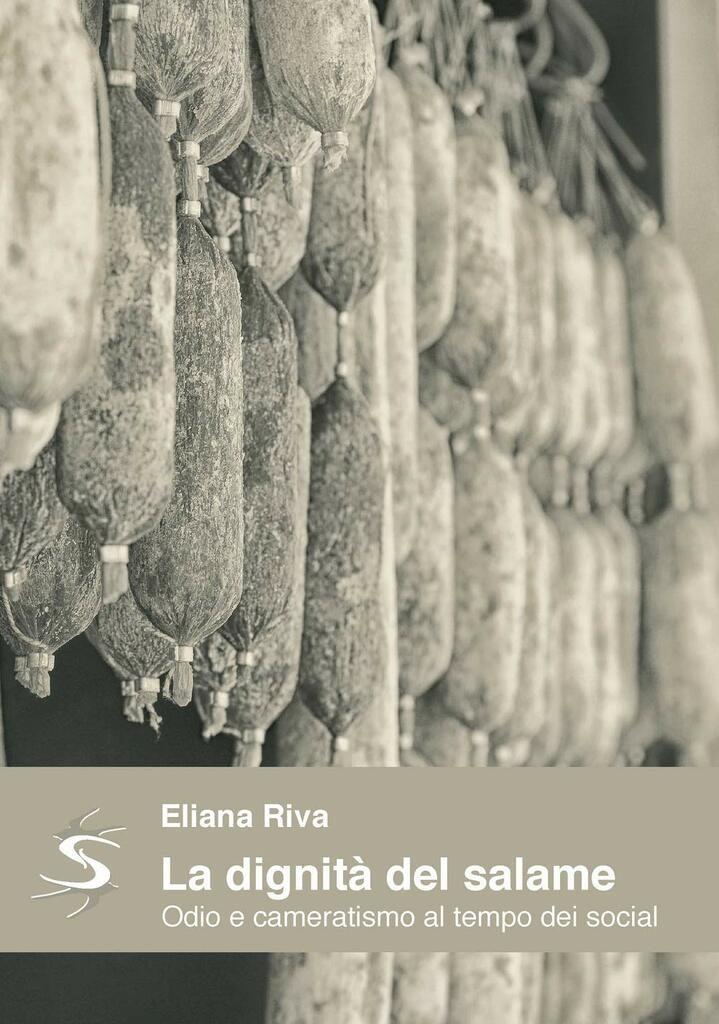 La dignità del salame. Odio e cameratismo al tempo dei social