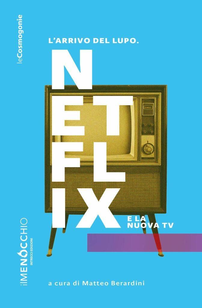 L'arrivo del lupo. Netflix e la nuova TV