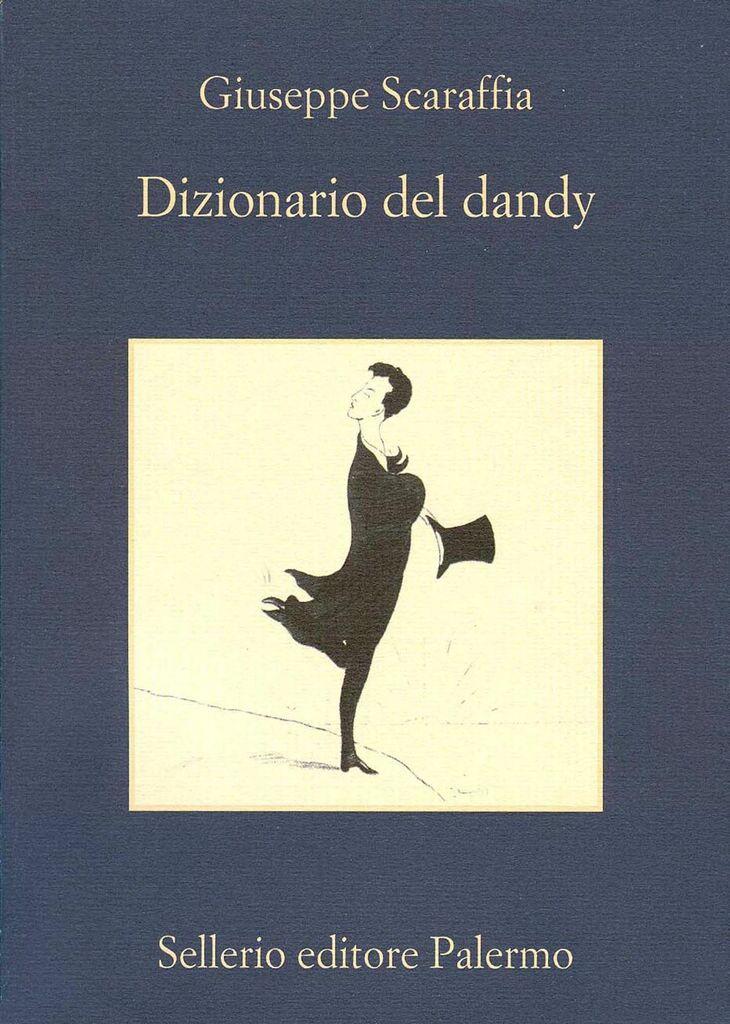 """""""Dizionario del dandy"""" di Giuseppe Scaraffia"""