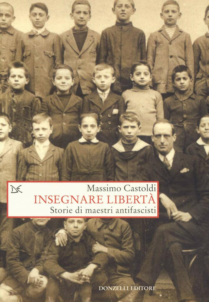 Presentazione: Insegnare libertà. Storie di maestri antifascisti