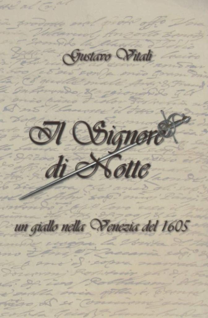 """""""Il Signore di Notte: un giallo nella Venezia del 1605"""" di Gustavo Vitali"""