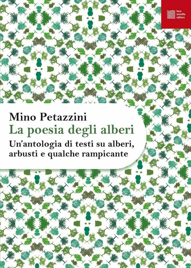 """""""La poesia degli alberi"""" di Mino Petazzini. Un'antologia di testi su alberi, arbusti e qualche rampicante"""