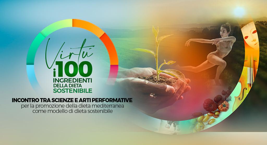 Virtù, i 100 ingredienti della dieta sostenibile: incontro fra scienze e arti performative