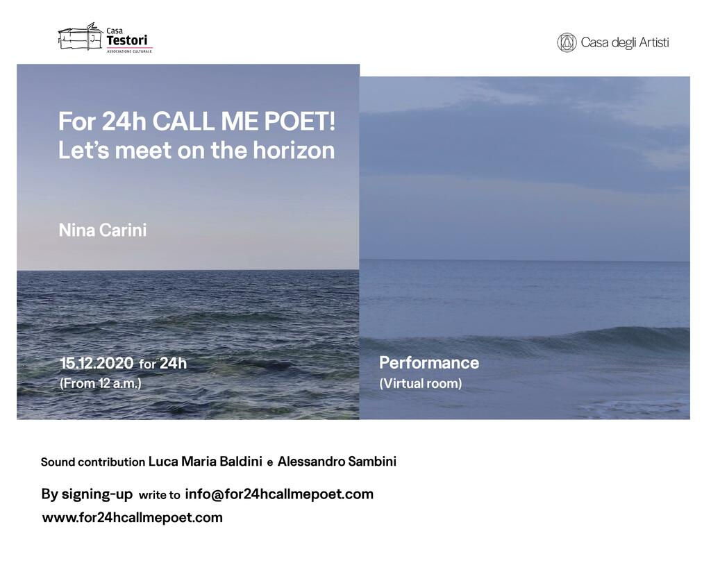 "Performance di Nina Carini: ""For 24h call me poet! Let's meet on the horizon"""