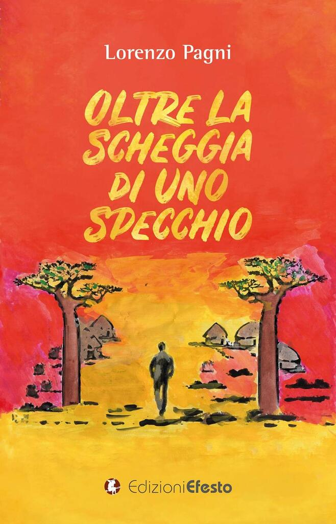 """""""Oltre la scheggia di uno specchio"""": il nuovo libro di Lorenzo Pagni"""