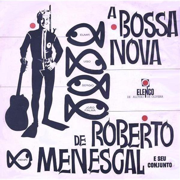 B-Covers, il Meglio del Peggio: Roberto Menescal - A Bossa Nova