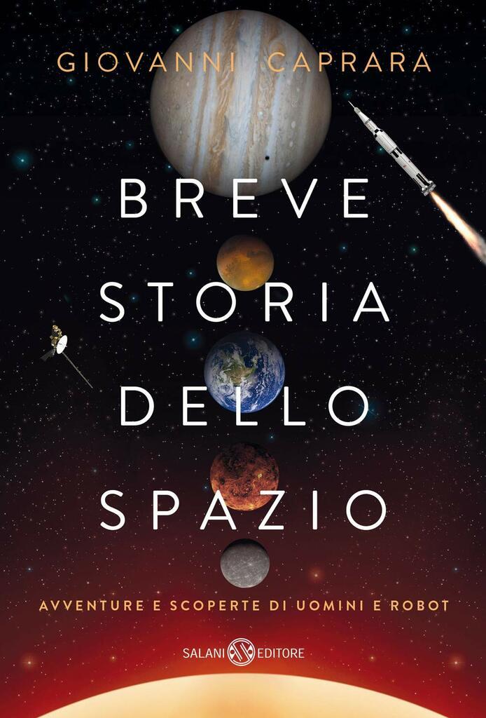 """""""Breve storia dello spazio. Avventure e scoperte di uomini e robot"""""""