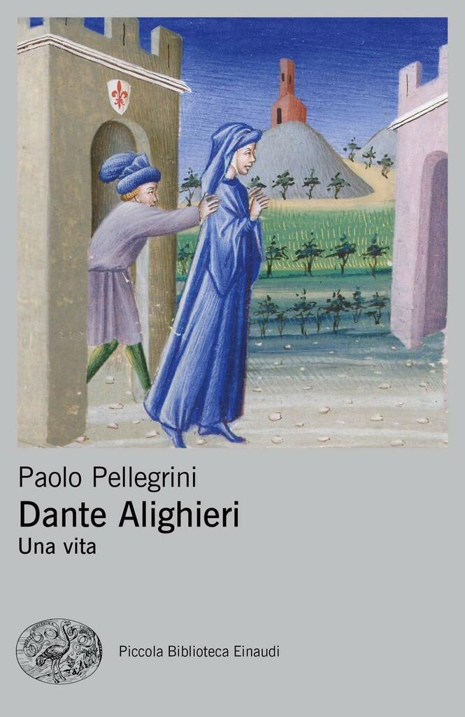 Paolo Pellegrini - Dante Alighieri. Una vita