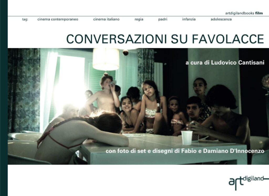 """""""Conversazioni su Favolacce"""" a cura di Ludovico Cantisani"""