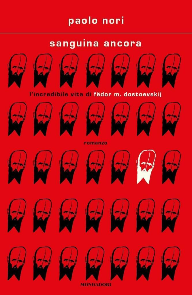 """""""Sanguina ancora. L'incredibile vita di Fëdor M. Dostojevskij"""" di Paolo Nori"""