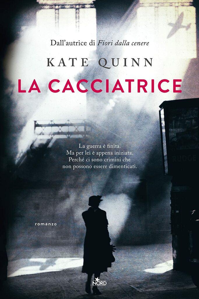 """""""La cacciatrice"""" di Kate Quinn"""