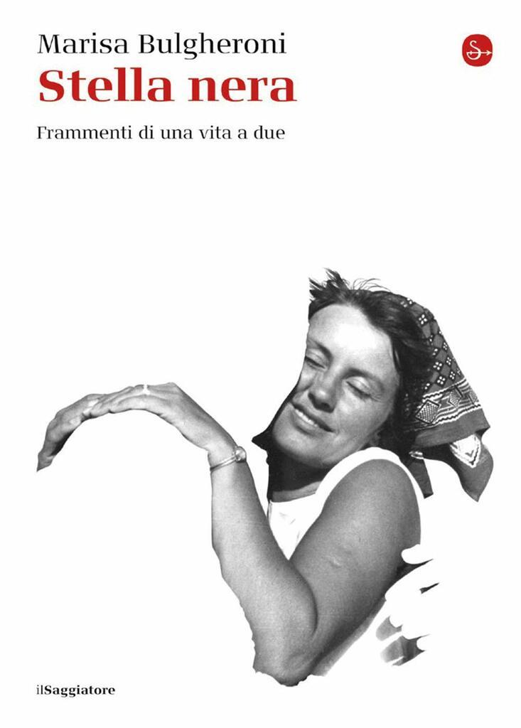 """""""Stella nera. Frammenti di una vita a due"""" di Marisa Bulgheroni"""