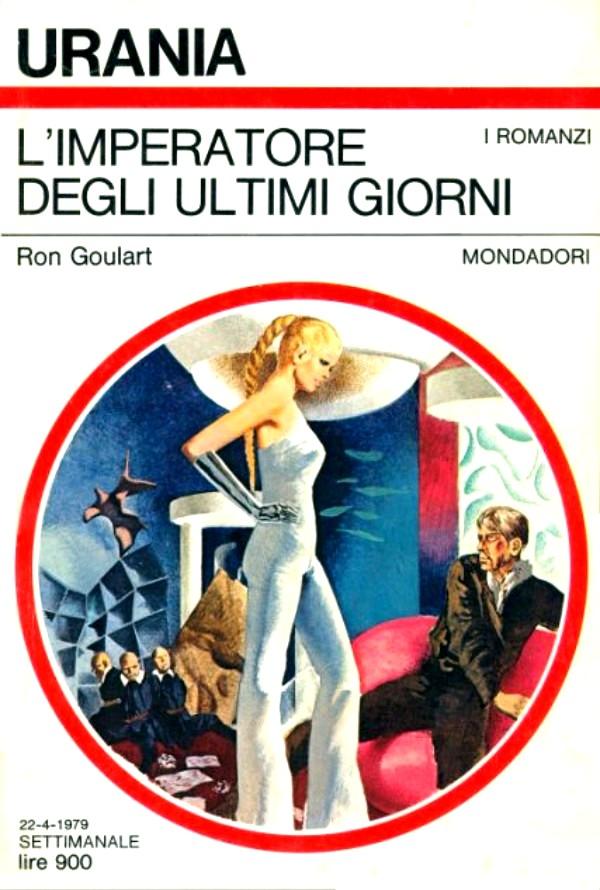 """Urania: """"L'Imperatore degli ultimi giorni"""" di Ron Goulart"""