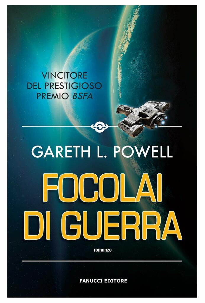 "FuturLibri: ""Focolai di guerra"" di Gareth L. Powell"
