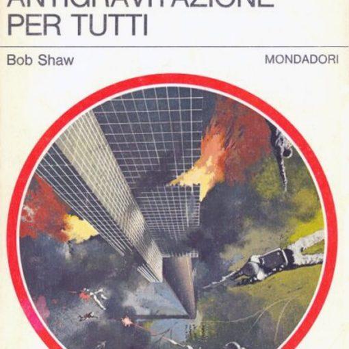 """Urania: """"Antigravitazione per tutti"""" di Bob Shaw"""