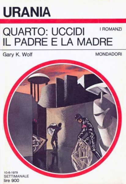 """Urania: """"Quarto: uccidi il padre e la madre"""" di Gary K. Wolf"""