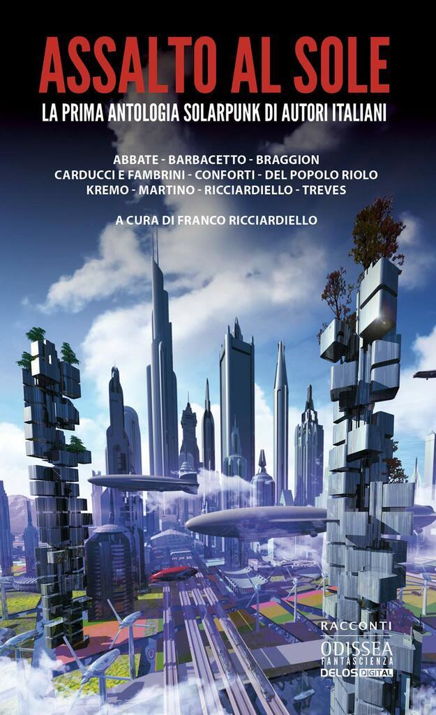 """""""Assalto al sole"""". La prima antologia SolarPunk di autori italiani"""