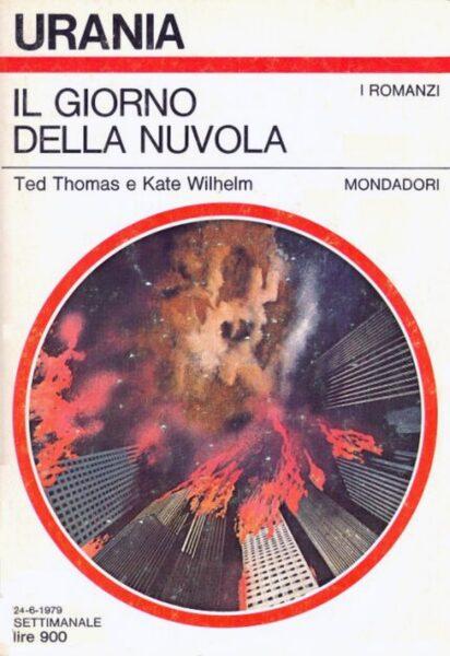 """Urania: """"Il giorno della nuvola"""" di Ted Thomas e Kate Wilhelm"""