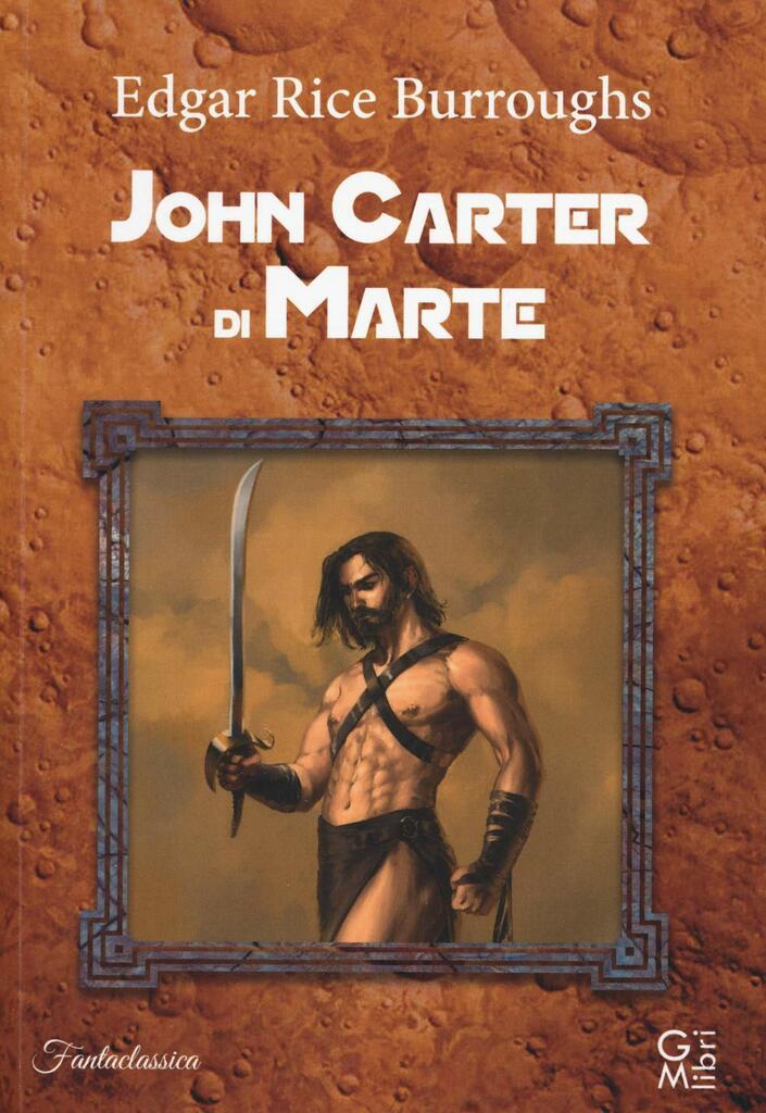"FuturLibri: ""John Carter di Marte"" di Edgar R. Burroughs"