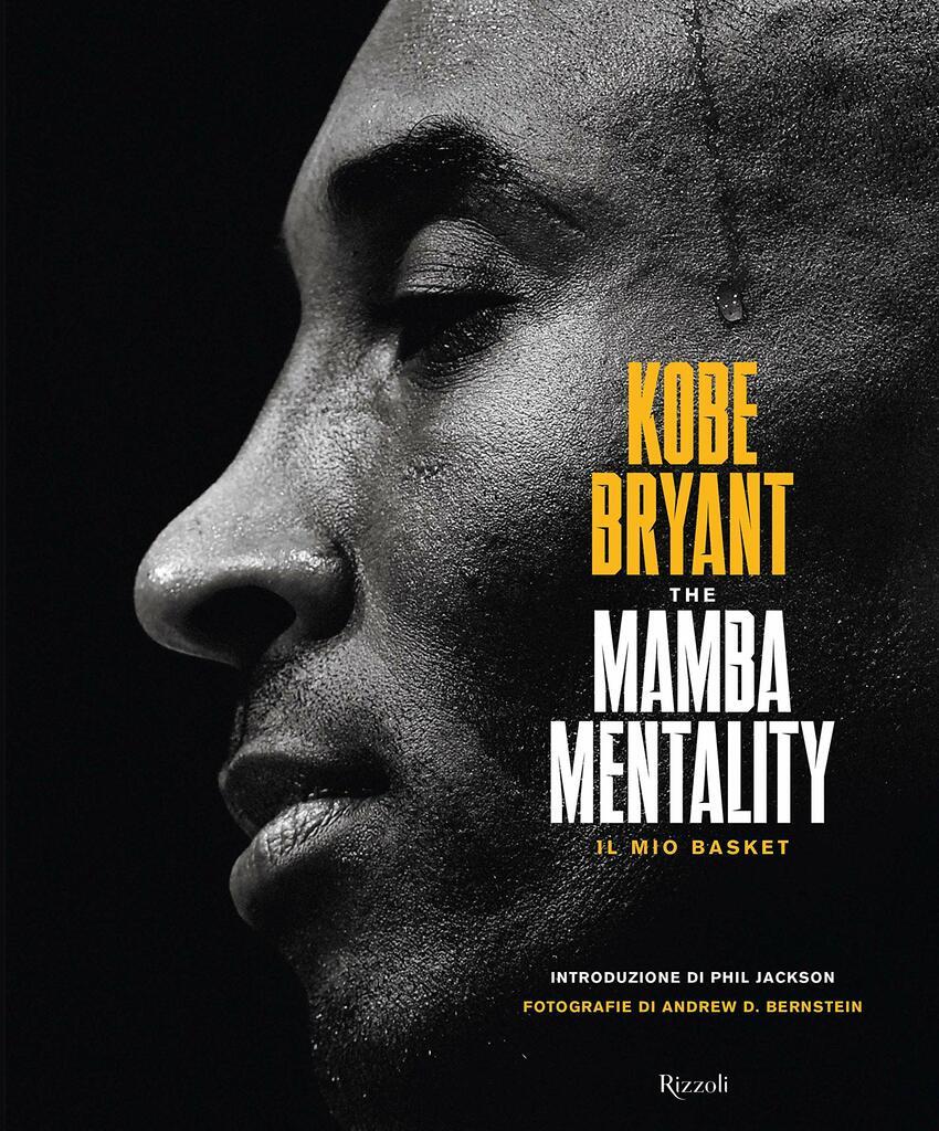 Kobe Bryant. The Mamba mentality. Il mio basket