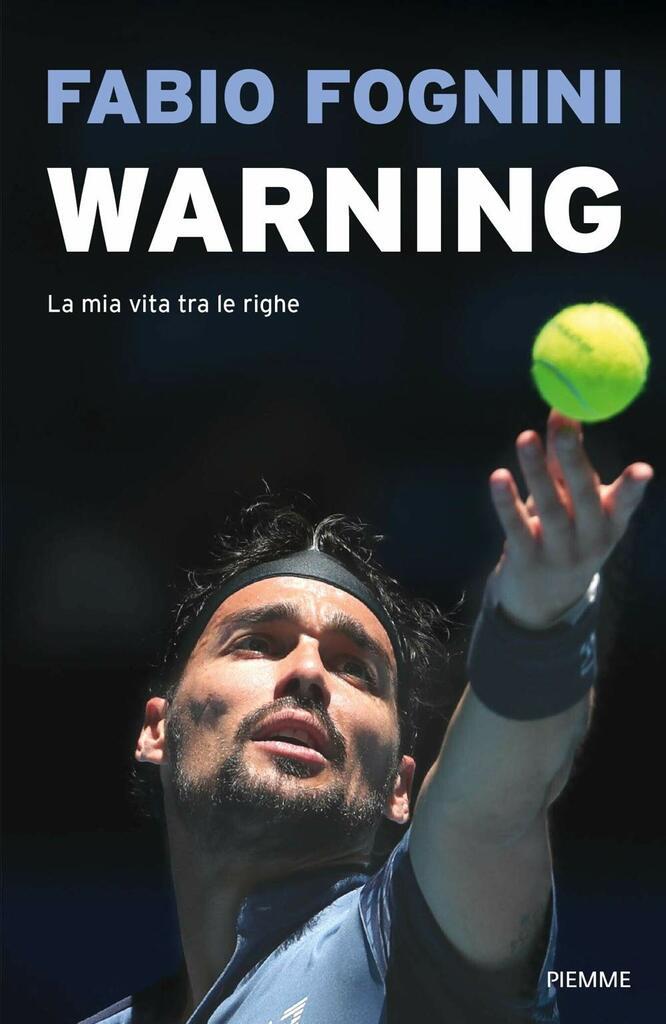 Fabio Fognini. Warning - La mia vita tra le righe